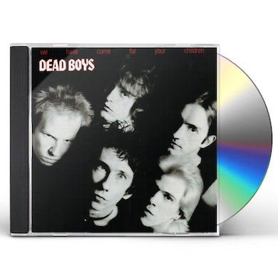 Dead Boys WE HAVE COME FOR YOUR CHILDREN CD