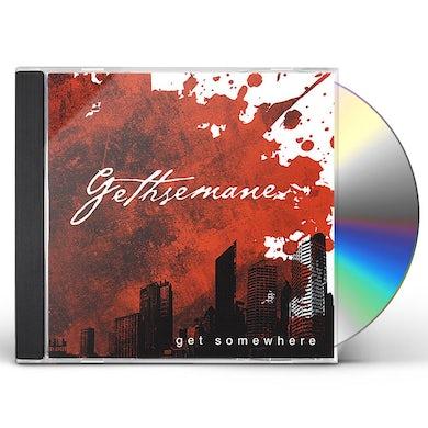 Gethsemane GET SOMEWHERE CD