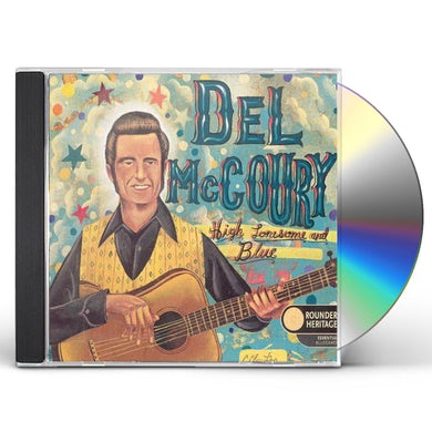Del Mccoury HIGH LONESOME & BLUES CD