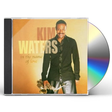Kim Waters IN THE NAME OF LOVE CD