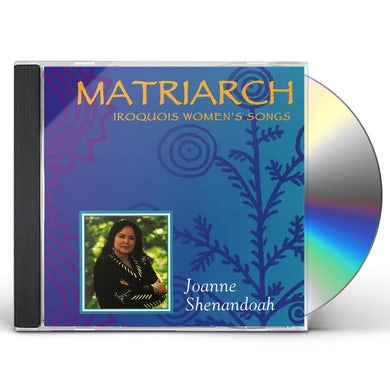 Joanne Shenandoah MATRIARCH: IROQUOIS WOMEN'S SONGS CD
