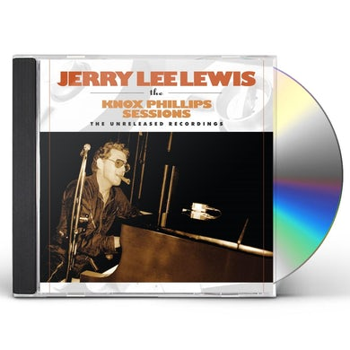 Jerry Lee Lewis KNOX PHILLIPS SESSIONS: UNRELEASED RECORDINGS CD