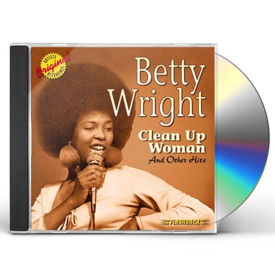 Betty Wright CLEAN UP WOMAN & OTHER HITS CD