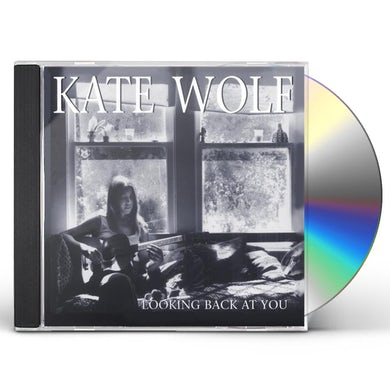 Kate Wolf LOOKING BACK AT YOU CD