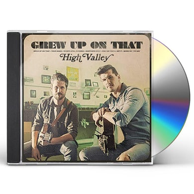 High Valley GREW UP ON THAT CD