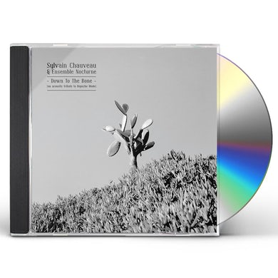 Sylvain Chauveau DOWN TO THE BONE: ACOUSTIC TRIBUTE TO DEPECHE MODE CD