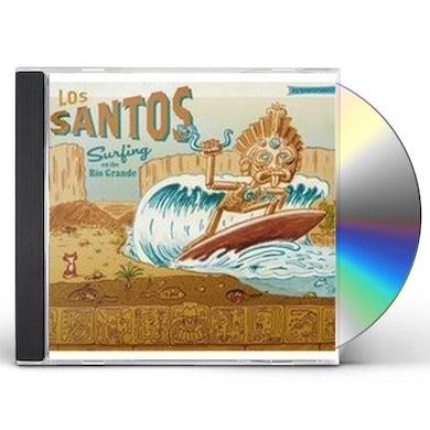 Los Santos SURFING ON THE RIO GRANDE CD