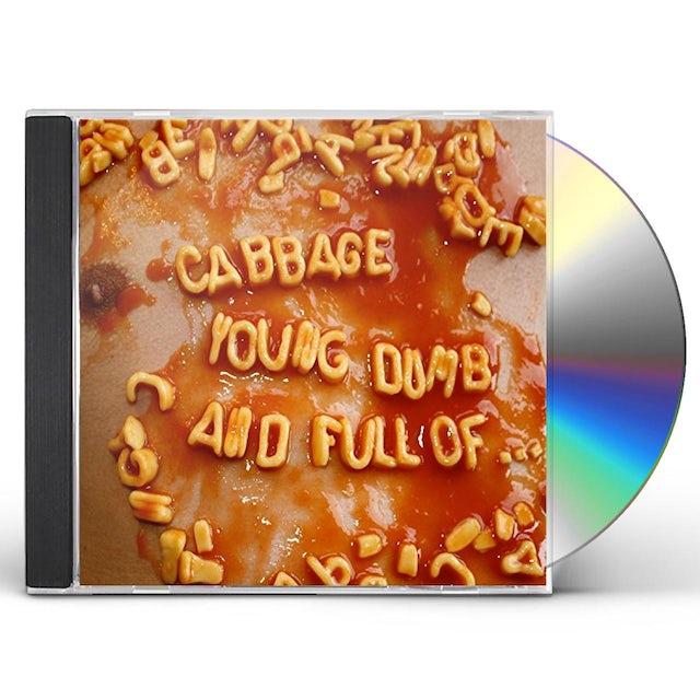 Cabbage YOUNG DUMB & FULL OF CD (Vinyl)