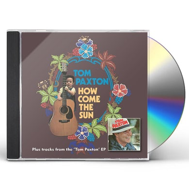 Tom Paxton HOW COME THE SUN / TOME PAXTON CD