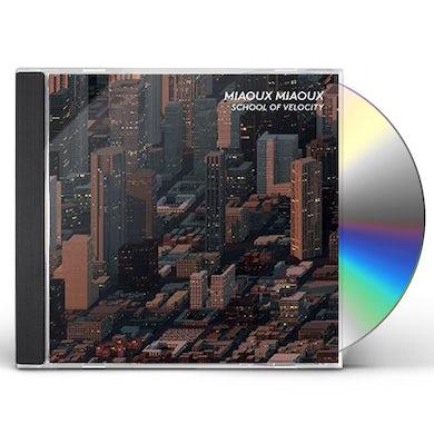 Miaoux Miaoux SCHOOL OF VELOCITY CD
