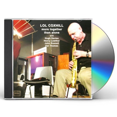 Lol Coxhill MORE TOGETHER THAN ALONE CD