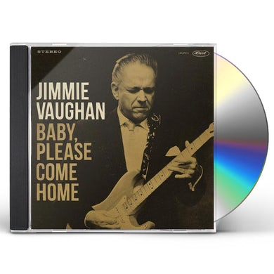 Jimmie Vaughan BABY PLEASE COME HOME CD
