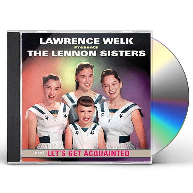 LAWRENCE WELK PRESENTS THE LENNON SISTERS: LET'S CD