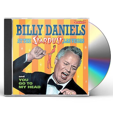 Billy Daniels AT THE STARDUST LAS VEGAS / YOU GO CD