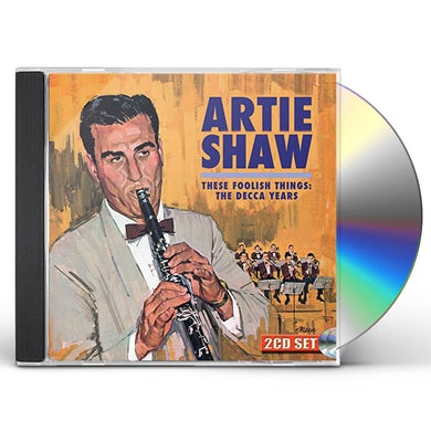 Artie Shaw THESE FOOLISH THINGS: THE DECCA YEARS CD