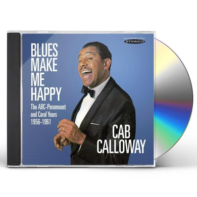 Cab Calloway BLUES MAKE ME HAPPY: THE ABC-PARAMOUNT & CORAL CD