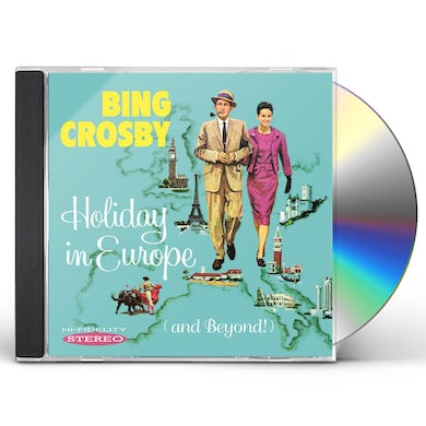 Bing Crosby HOLIDAY IN EUROPE (AND BEYOND) CD