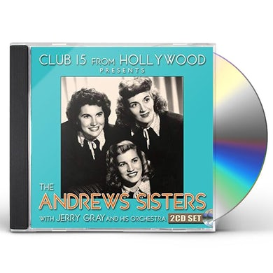 Andrews Sisters CLUB 15 FROM HOLLYWOOD PRESENTS THE ANDREWS SISTER CD