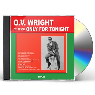 O.V. Wright IF IT IS ONLY FOR TONIGHT CD