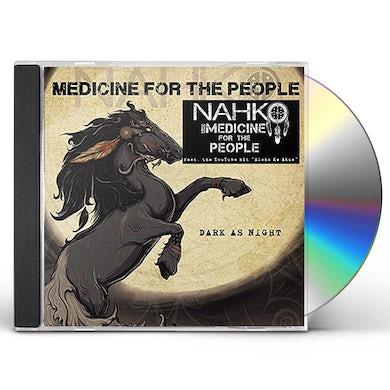 NAHKO & MEDICINE FOR THE PEOPLE DARK AS NIGHT CD
