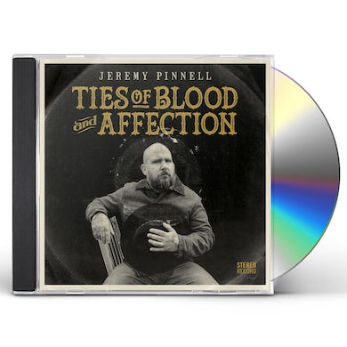 Jeremy Pinnell TIES OF BLOOD & AFFECTION CD