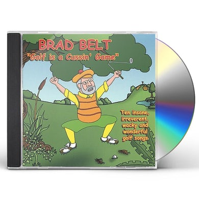 Brad Belt GOLF IS A CUSSIN GAME CD