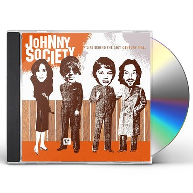 Johnny Society LIFE BEHIND THE 21ST CENTURY WALL CD
