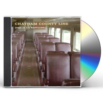 Chatham County Line SPEED OF THE WHIPPOORWILL CD