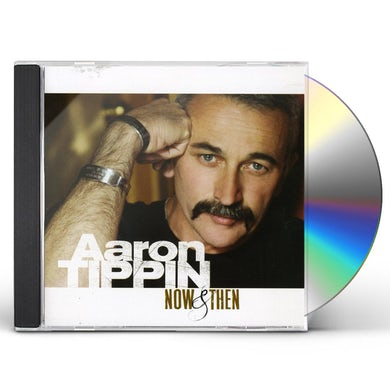 Aaron Tippin NOW & THEN CD