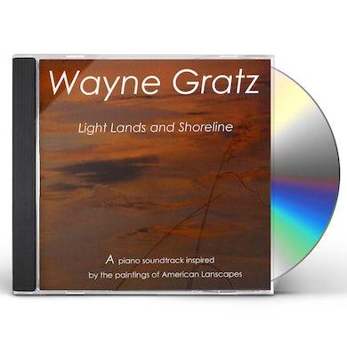 Wayne Gratz LIGHT, LANDS & SHORELINE CD