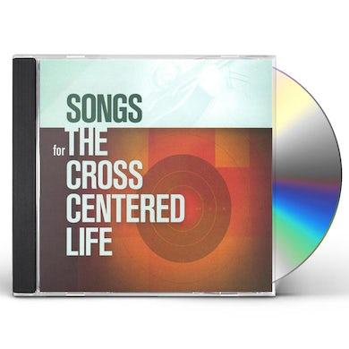 Sovereign Grace Music SONGS FOR THE CROSS CENTERED LIFE CD