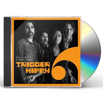 TRIGGER HIPPY Full Circle And Then Some CD