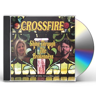 Crossfire SHINE THROUGH THE BROKENNESS CD