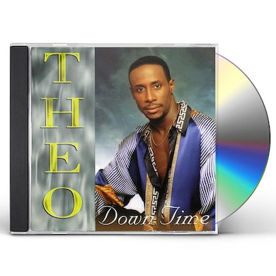 THEO DOWN TIME CD