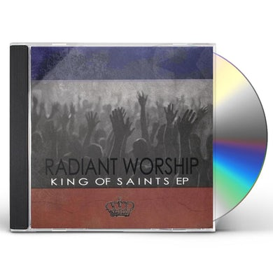 Radiant Worship KING OF SAINTS EP CD