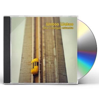 Watoo Watoo UN SI LONGUE ATTENTE CD
