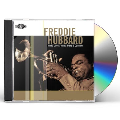 Freddie Hubbard MMTC (MONK/MILES/TRANCE & CANNON) CD