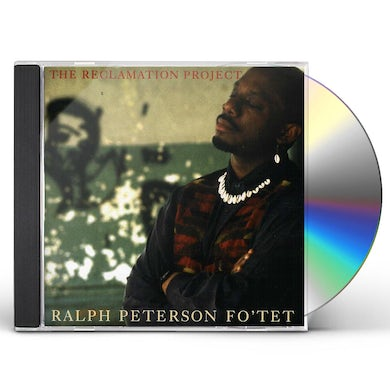 Ralph Peterson RECLAMATION PROJECT CD