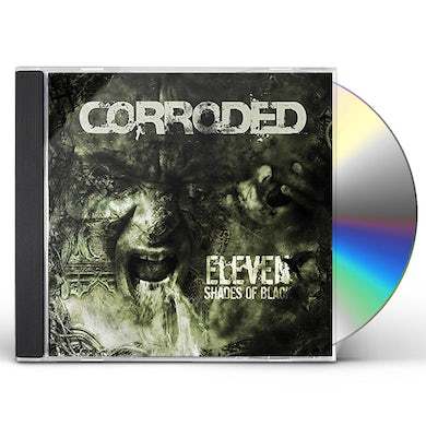 Corroded ELEVEN SHADES OF BLACK CD