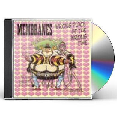 Membranes WRONG PLACE AT THE WRONG TIME (BEST OF) CD