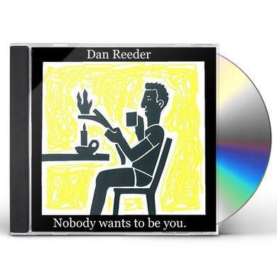 Dan Reeder NOBODY WANTS TO BE YOU CD
