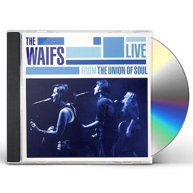 WAIFS LIVE FROM UNION OF SOUL CD