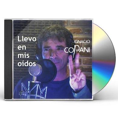 Ignacio Copani LLEVO EN MIS OIDOS CD