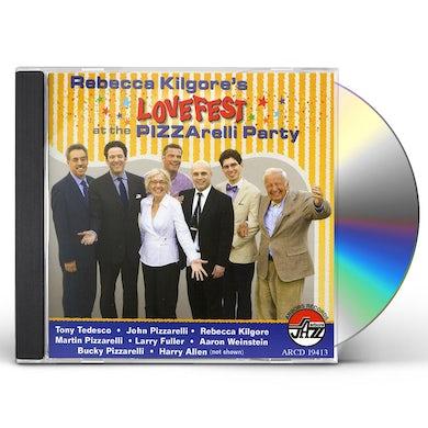Rebecca Kilgore LOVEFEST AT THE PIZZARELLI PARTY CD