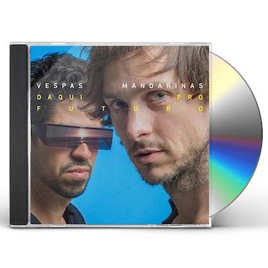 Vespas Mandarinas DAQUI PRO FUTURO CD