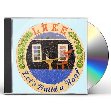 Lake LET'S BUILD A ROOF CD