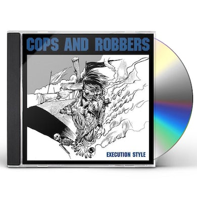 Cops & Robbers EXECUTION STYLE CD