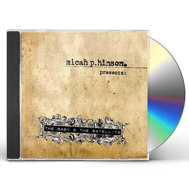 Micah P Hinson BABY & THE SATELLITE CD