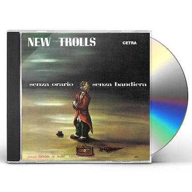New Trolls SENZA ORARIO SENZA BANDIERA CD