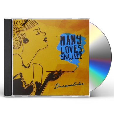 MANY LOVES SKA JAZZ DREAMLIKE CD